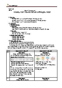 Giáo án Mĩ thuật Lớp 5 - Bài 6: Vẽ hoạ tiết trang trí đối xứng qua trục