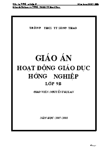 Giáo án Hướng Nghiệp Lớp 9 - Chương trình cả năm - Năm học 2007-2008 - Nguyễn Thị Lan