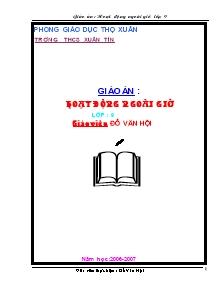Giáo án hoạt động ngoài giờ lên lớp Lớp 9 - Trường THCS Xuân Tín - Đỗ Văn Hội - Năm học 2006-2007