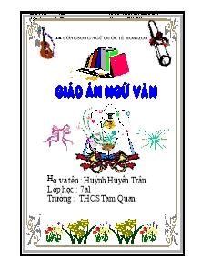 Giáo án Ngữ Văn Lớp 7 - Chương trình học kì 2 - Năm học 2011-2012 - Huỳnh Huyền Trân