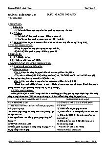 Giáo án Ngữ Văn Lớp 7 - Tiết 123: Dấu gạch ngang - Năm học 2012-2013 - Nguyễn Thị Tuyết