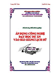 Sáng kiến kinh nghiêm: Áp dụng công nghệ dạy học dự án vào bài giảng lịch sử - Năm học 2008-2009 - Nguyễn Chí Thuận