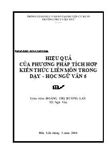 Sáng kiến kinh nghiệm: Hiệu quả của phương pháp tích hợp kiến thức liên môn trong dạy - học Ngữ văn 6 - Năm học 2013-2014 - Hoàng Thị Hương Lan